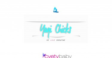 Yogi Chicks and cvetybaby